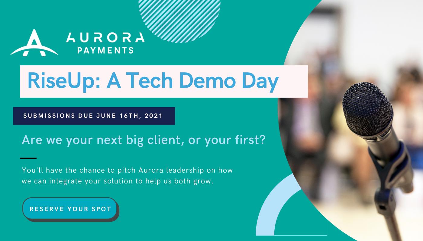 Aurora Payments Announces RiseUp: A Tech Demo day